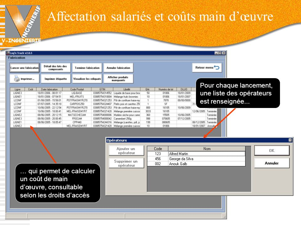 V-INGENIERIE Affectation salariés et coûts main dœuvre 36 … qui permet de calculer un coût de main dœuvre, consultable selon les droits daccès Pour ch
