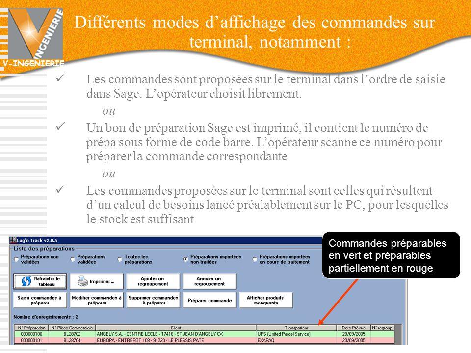 V-INGENIERIE Différents modes daffichage des commandes sur terminal, notamment : Les commandes sont proposées sur le terminal dans lordre de saisie da