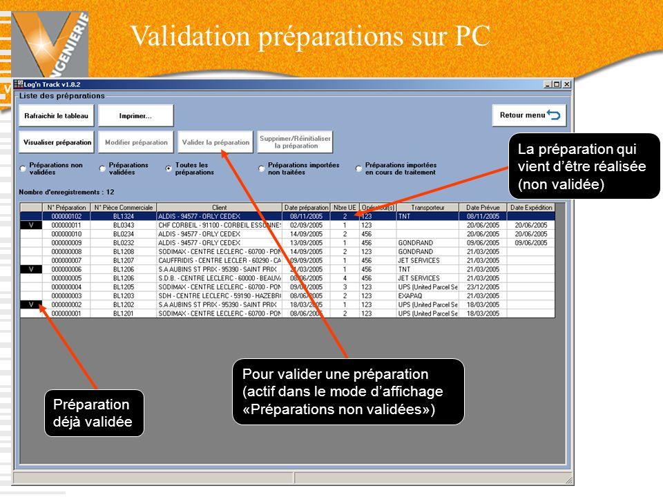 V-INGENIERIE Validation préparations sur PC 54 La préparation qui vient dêtre réalisée (non validée) Préparation déjà validée Pour valider une prépara