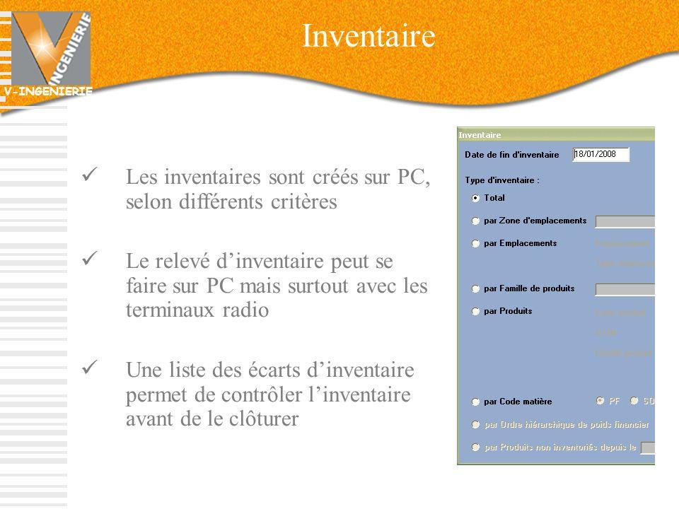 V-INGENIERIE 60 Les inventaires sont créés sur PC, selon différents critères Le relevé dinventaire peut se faire sur PC mais surtout avec les terminau
