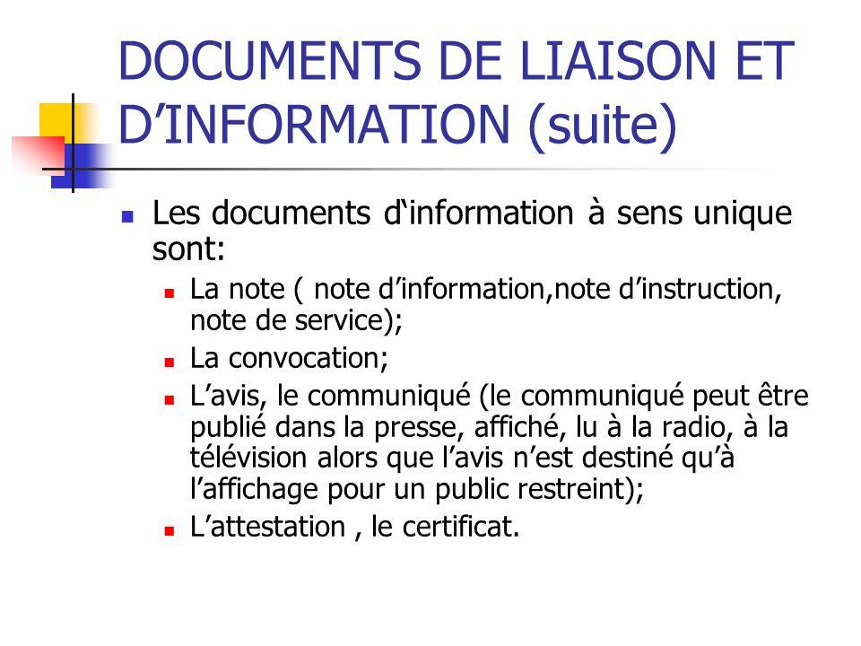 DOCUMENTS DE LIAISON ET DINFORMATION (suite) Les documents dinformation à sens unique sont: La note ( note dinformation,note dinstruction, note de ser