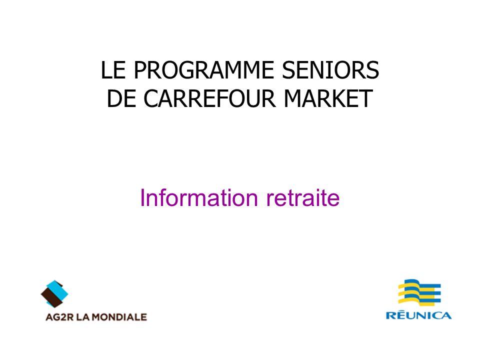 Information retraite LE PROGRAMME SENIORS DE CARREFOUR MARKET