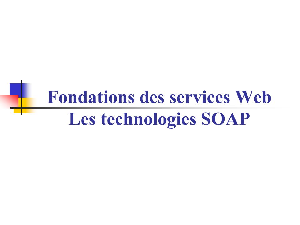 Corps SOAP Lobjectif visé par SOAP a été de fournir un mécanisme standardisé pour lappel de procédures distant (RPC) De ce fait les informations adressées au destinataire de messages SOAP doivent respectées un certain nombre de convention Appel dune opération représentée par une struct Le nom de la structure est celui de lopération à appeler Chaque paramètre de lopération est défini comme un sous élément de la structure Si un paramètre est un type complexe (Person par exemple) une nouvelle structure est définie contenant à son tour des sous éléments … Le résultat est également représenté par une struct Le nom de la structure est celui de lopération suivi de Response Les paramètres sont également structurés