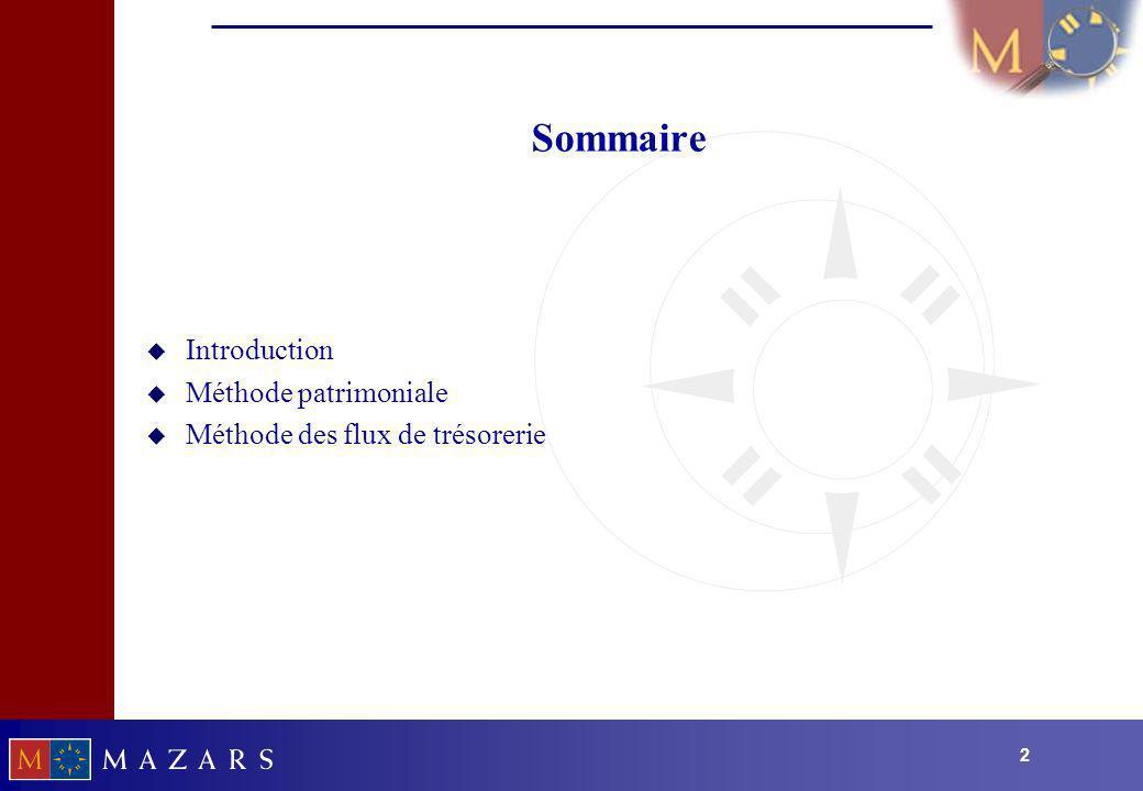 22 Sommaire u Introduction u Méthode patrimoniale u Méthode des flux de trésorerie