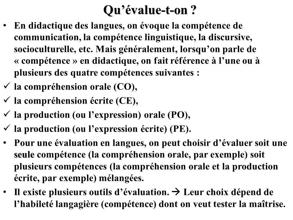 Quévalue-t-on ? En didactique des langues, on évoque la compétence de communication, la compétence linguistique, la discursive, socioculturelle, etc.