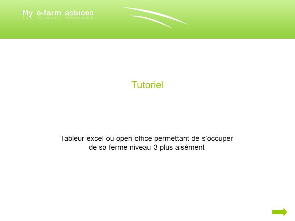 Tutoriel Tableur excel ou open office permettant de soccuper de sa ferme niveau 3 plus aisément