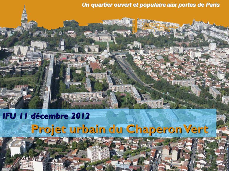 Projet urbain du Chaperon Vert 1/ Présentation du projet du renouvellement urbain 2/ Les étapes et outils de la concertation et de la communication 3/ Quelques idées à partager sur le sujet