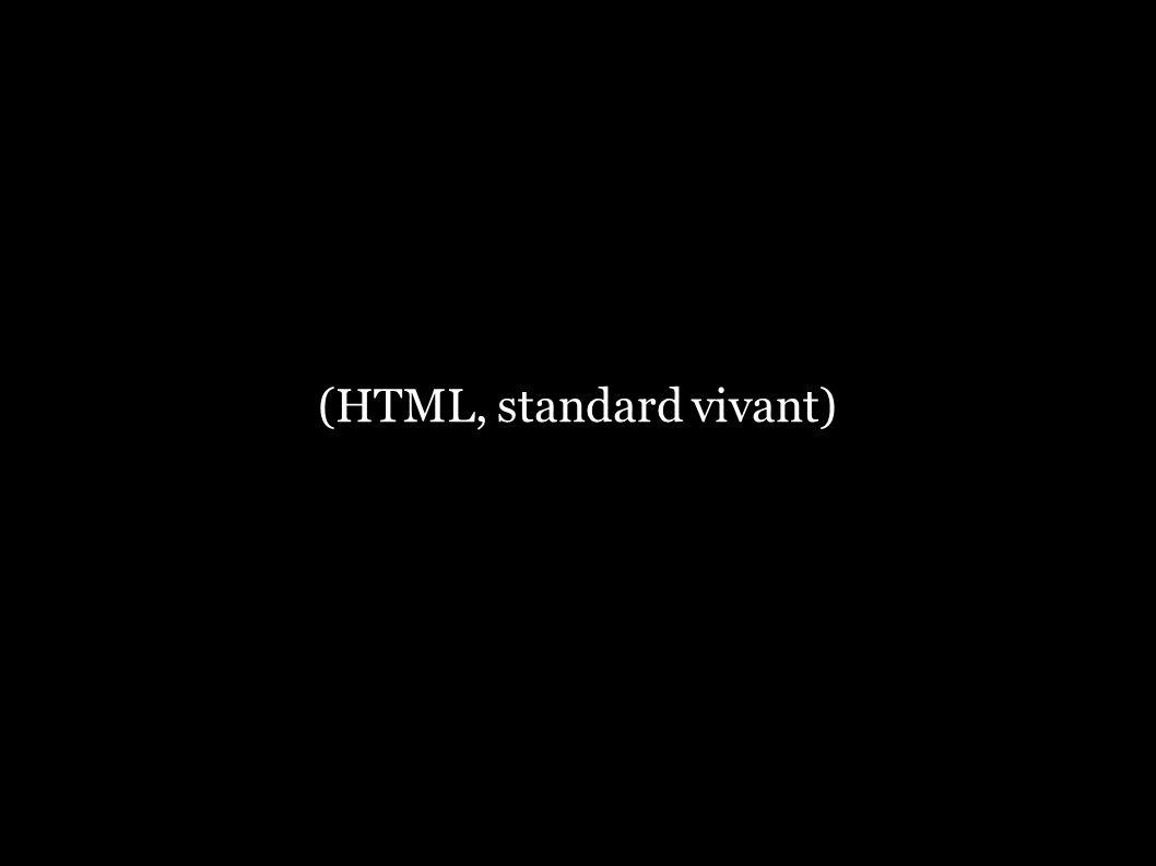 (HTML, standard vivant)