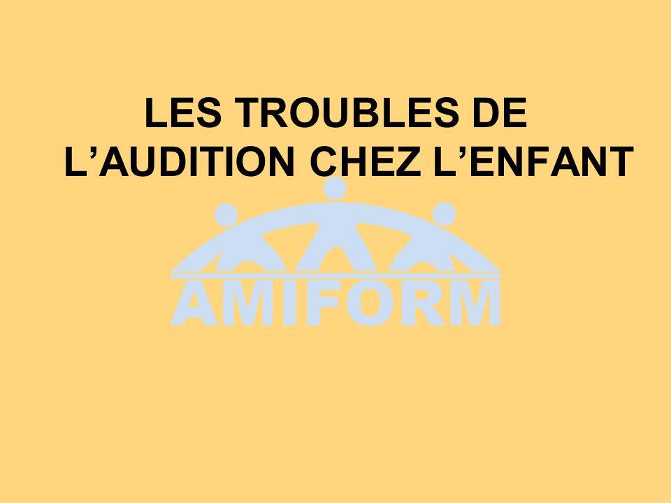 LES TROUBLES DE LAUDITION CHEZ LENFANT