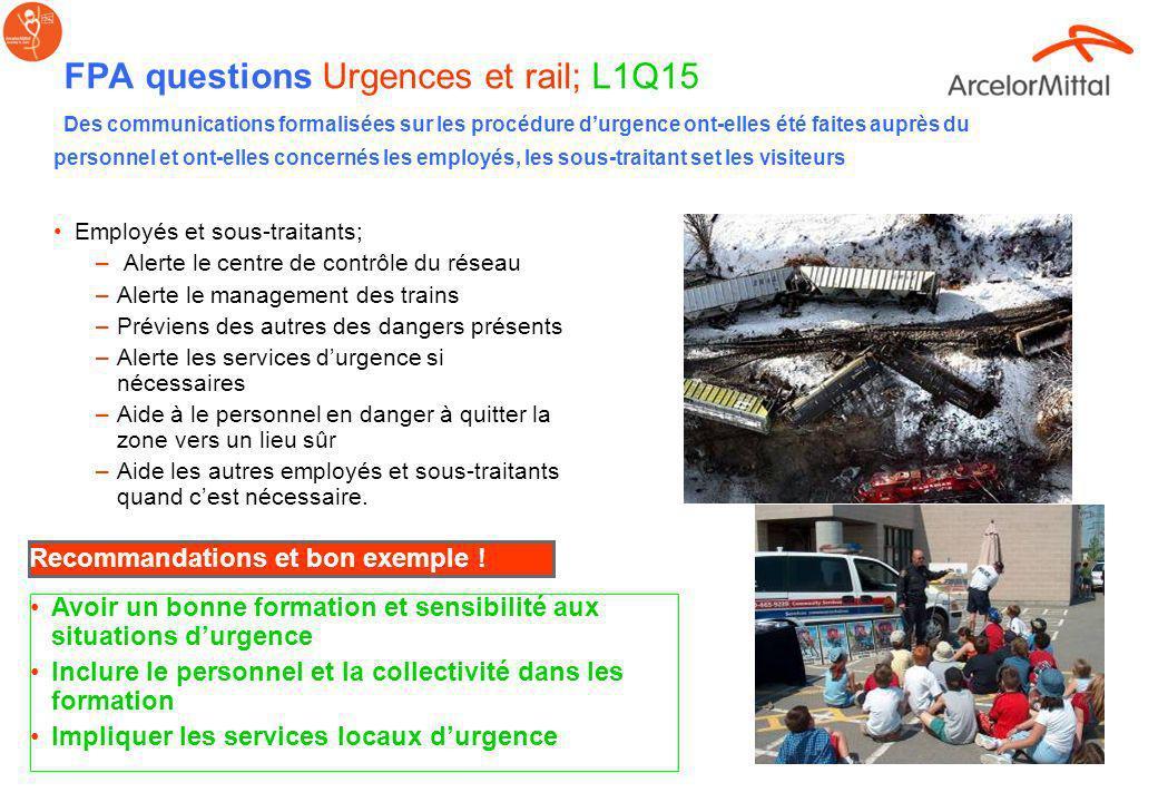 –Alertez et assurez la sécurité des autres trains en accord avec les procédures de Sécurité au travail, si requis –Déterminez les exigences daccès sur