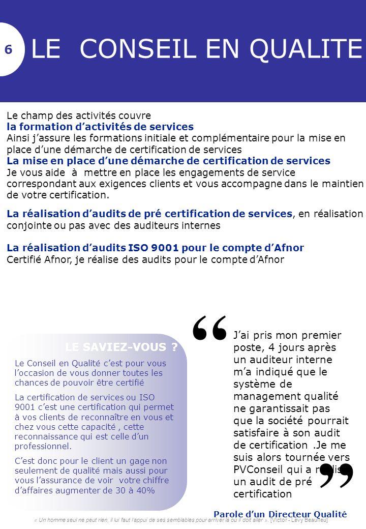 SUIVI DU SYSTEME QUALITE 9 3 3 Jassure pour votre société, ou entreprise, des formations qui vous permettent de vous maintenir dans une démarche damélioration continue avec les points essentiels à ce maintien Je réalise des audits internes de pré certification ISO 9001 Je vous aide en réalisant des audits blancs préparatoires à la certification en établissant avec vous les preuves daudits indispensables à la certification Pour le compte dAfnor, en tant quauditeur Afnor, je réalise des audits de certification ISO 9001 Jassure les missions daudits ISO à la suite de mandatements Afnor Animation de revues de Direction Je peux vous aider à animer des revues de Direction, mettre en place un système de fiches de révélation de problèmes (FRP) pour identifier et traiter les dysfonctionnements,vous aider dans lamélioration continue.