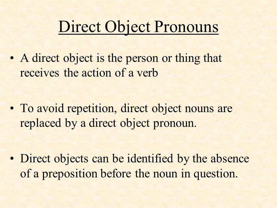 Forms of the direct objects Subject PronounsDirect Object Pronoun Jeme Tute Ille Ellela Nousnous Vousvous Ils les Ellesles