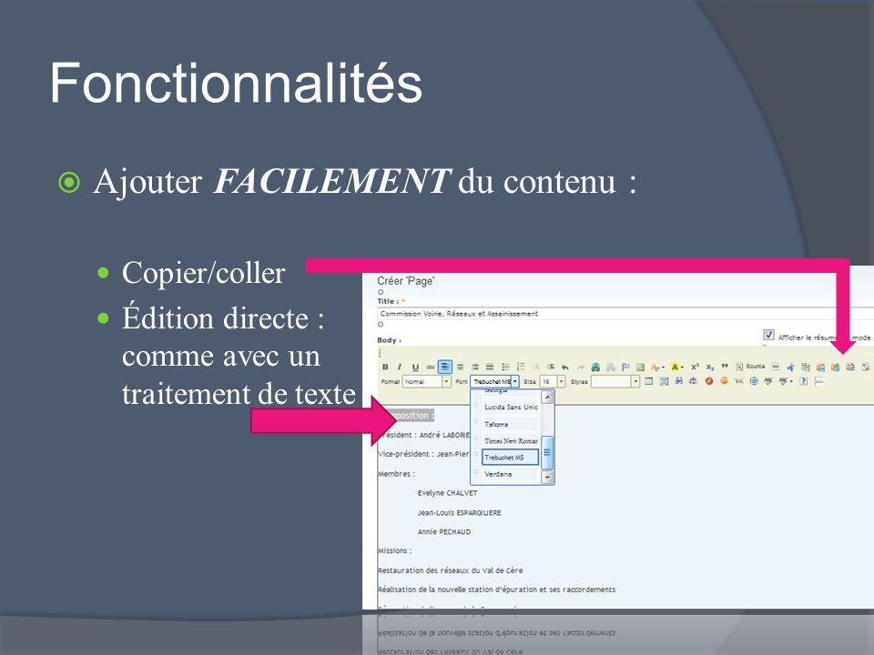 Fonctionnalités Ajouter FACILEMENT du contenu : Copier/coller Édition directe : comme avec un traitement de texte