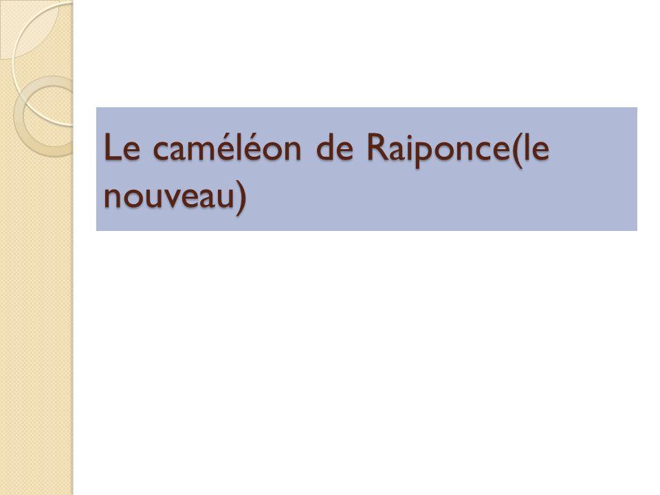 Le caméléon de Raiponce(le nouveau)