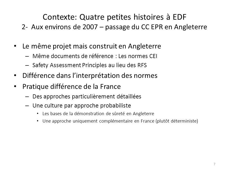 Contexte: Quatre petites histoires à EDF 2- Aux environs de 2007 – passage du CC EPR en Angleterre Le même projet mais construit en Angleterre – Même