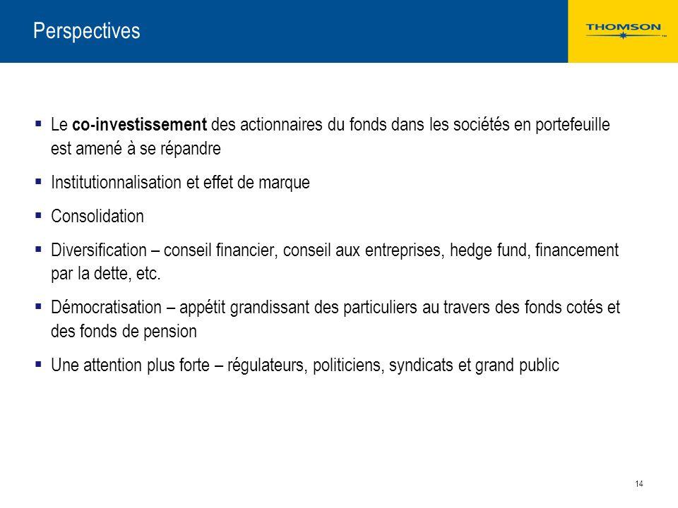 13 Le financement du private equity par les marchés cotés ? Sociétés de gestion (ex: 3i, ICG, Promothean, Blackstone – la semaine prochaine, bientôt p