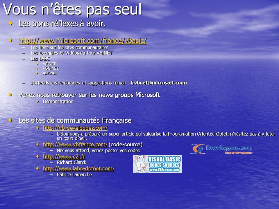 Vous nêtes pas seul Les bons réflexes à avoir. Les bons réflexes à avoir. http://www.microsoft.com/france/vbasic/ http://www.microsoft.com/france/vbas