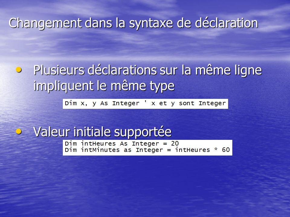 Plusieurs déclarations sur la même ligne impliquent le même type Plusieurs déclarations sur la même ligne impliquent le même type Valeur initiale supp