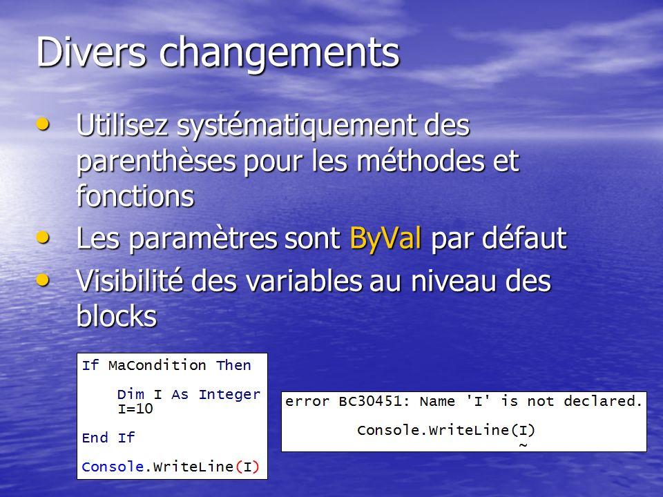 Divers changements Utilisez systématiquement des parenthèses pour les méthodes et fonctions Utilisez systématiquement des parenthèses pour les méthode