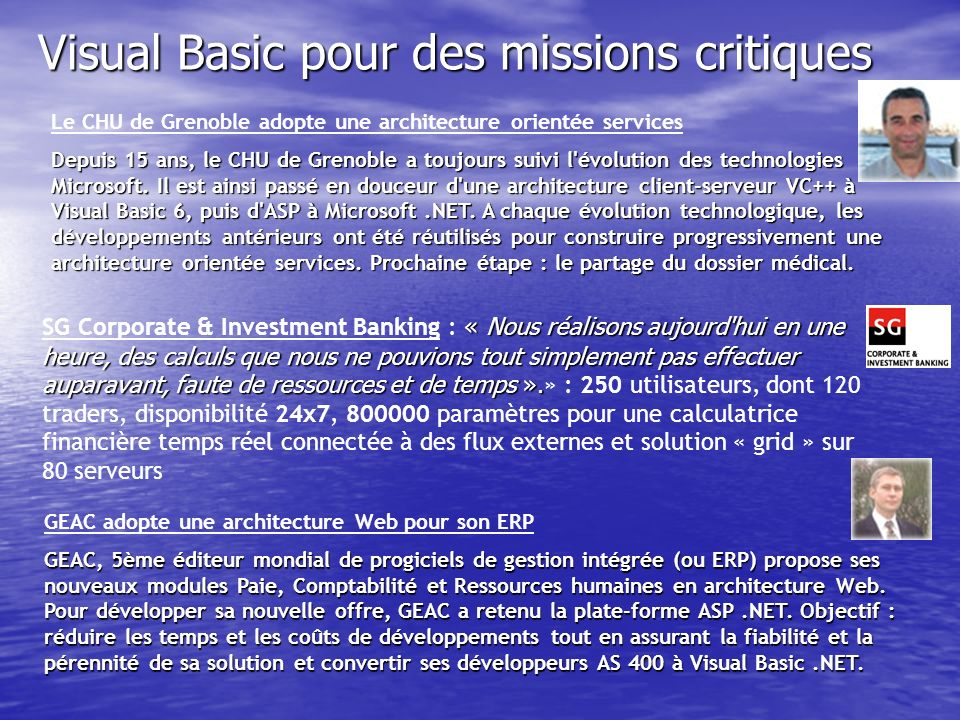 Le CHU de Grenoble adopte une architecture orientée services Depuis 15 ans, le CHU de Grenoble a toujours suivi l'évolution des technologies Microsoft