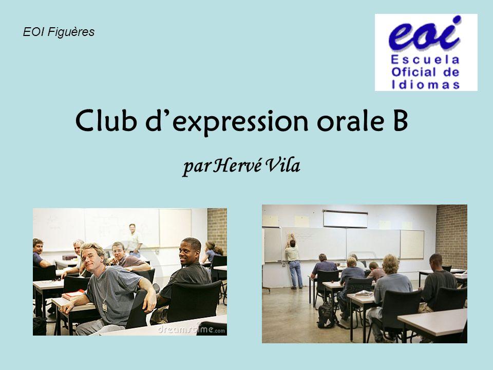 Club dexpression orale B par Hervé Vila EOI Figuères