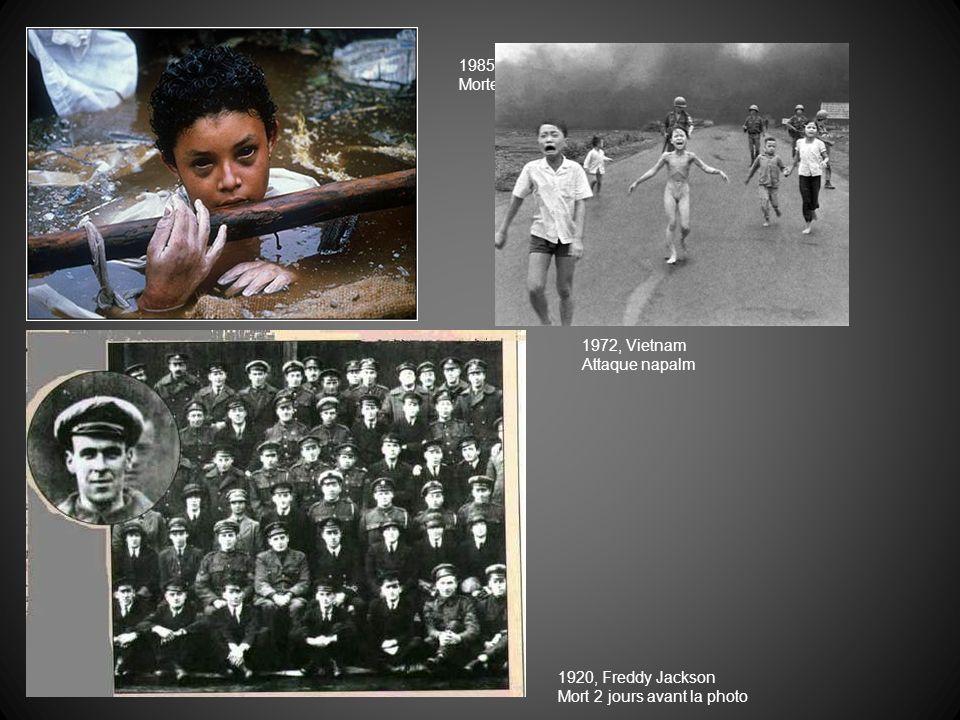 1985, Omayra Sanchez Morte juste aprèes cette photo 1920, Freddy Jackson Mort 2 jours avant la photo 1972, Vietnam Attaque napalm