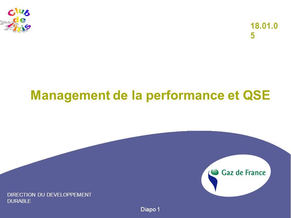 Diapo 1 DIRECTION DU DEVELOPPEMENT DURABLE Management de la performance et QSE 18.01.0 5
