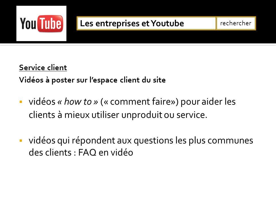 Service client Vidéos à poster sur lespace client du site vidéos « how to » (« comment faire») pour aider les clients à mieux utiliser unproduit ou se