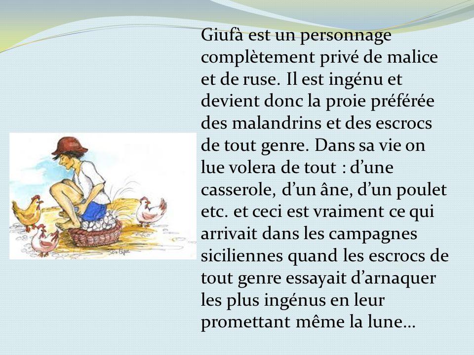 Giufà est un enfant du Sud, un enfant antique qui porte en soi toute la culture de loralité.