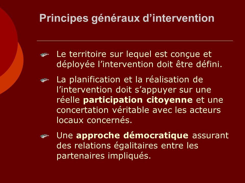Principes généraux dintervention Le territoire sur lequel est conçue et déployée lintervention doit être défini. La planification et la réalisation de