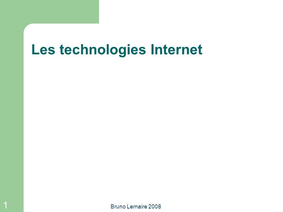 1 Bruno Lemaire 2008 Les technologies Internet