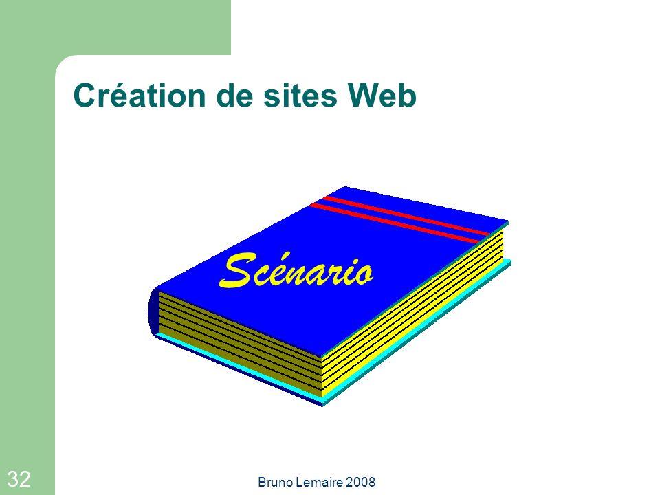 32 Bruno Lemaire 2008 Scénario Création de sites Web
