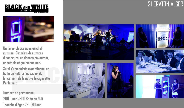 Lancement PARLEMENT 05 Novembre 2008 Nombre de personnes: 200 Diner, 300 Boite de Nuit Tranche dâge : 23 – 60 ans SHERATON ALGER Un diner classe avec