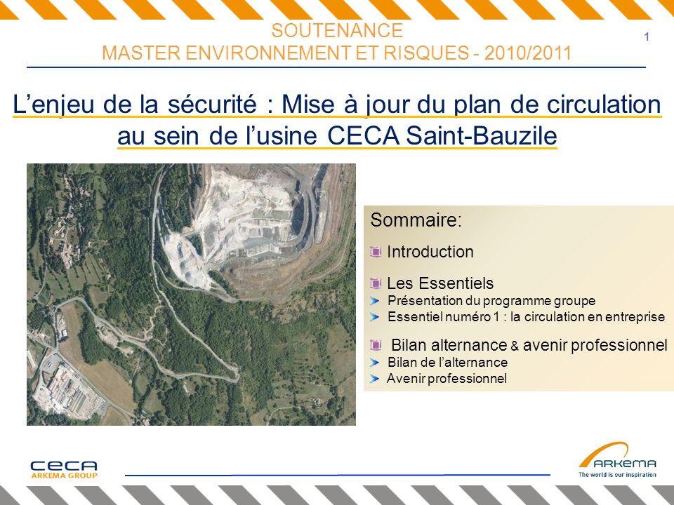 SOUTENANCE MASTER ENVIRONNEMENT ET RISQUES - 2010/2011 Lenjeu de la sécurité : Mise à jour du plan de circulation au sein de lusine CECA Saint-Bauzile