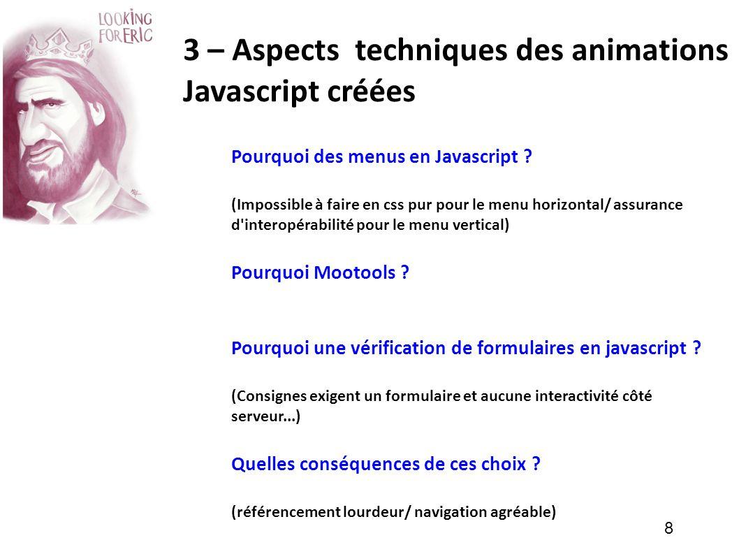 8 3 – Aspects techniques des animations Javascript créées Pourquoi des menus en Javascript ? (Impossible à faire en css pur pour le menu horizontal/ a