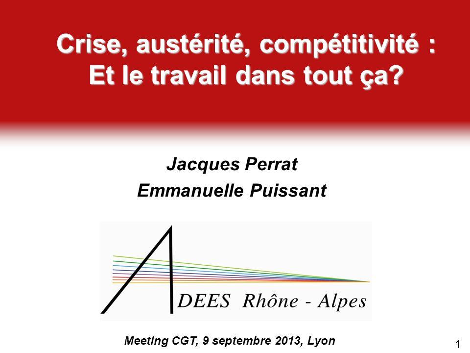 Jacques Perrat Emmanuelle Puissant Meeting CGT, 9 septembre 2013, Lyon Crise, austérité, compétitivité : Et le travail dans tout ça? 1