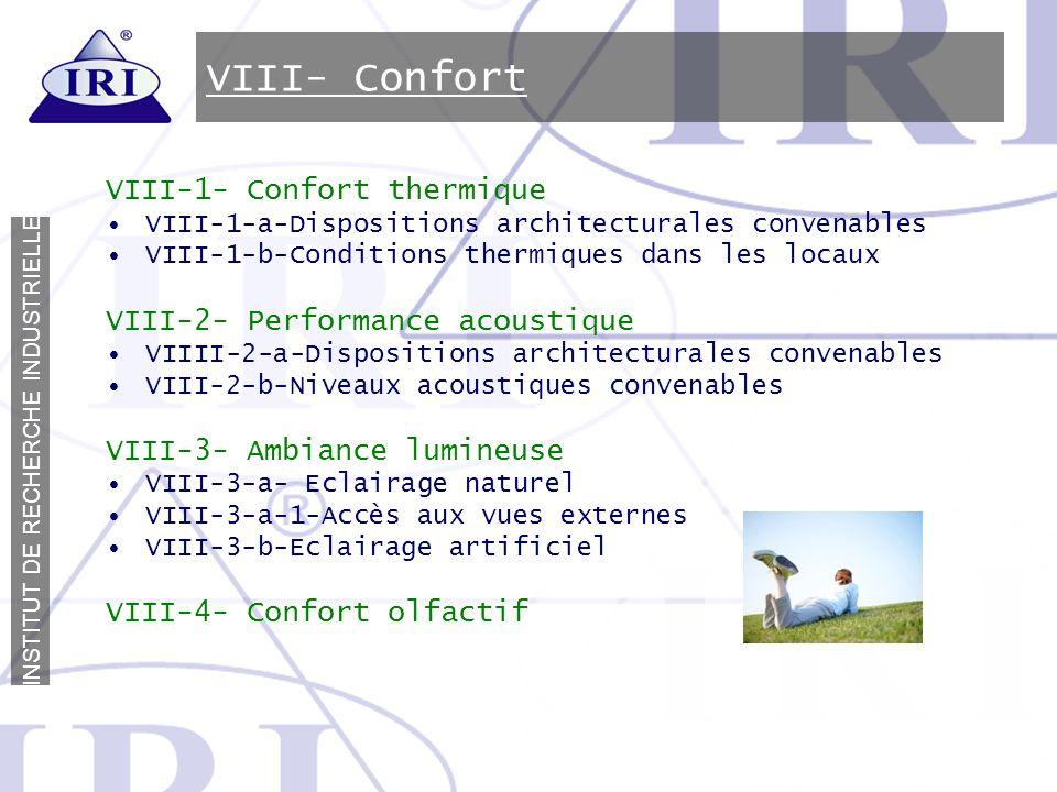I N S T I T U T D E R E C H E R C H E I N D U S T R I E L L E VIII- Confort VIII-1- Confort thermique VIII-1-a-Dispositions architecturales convenable