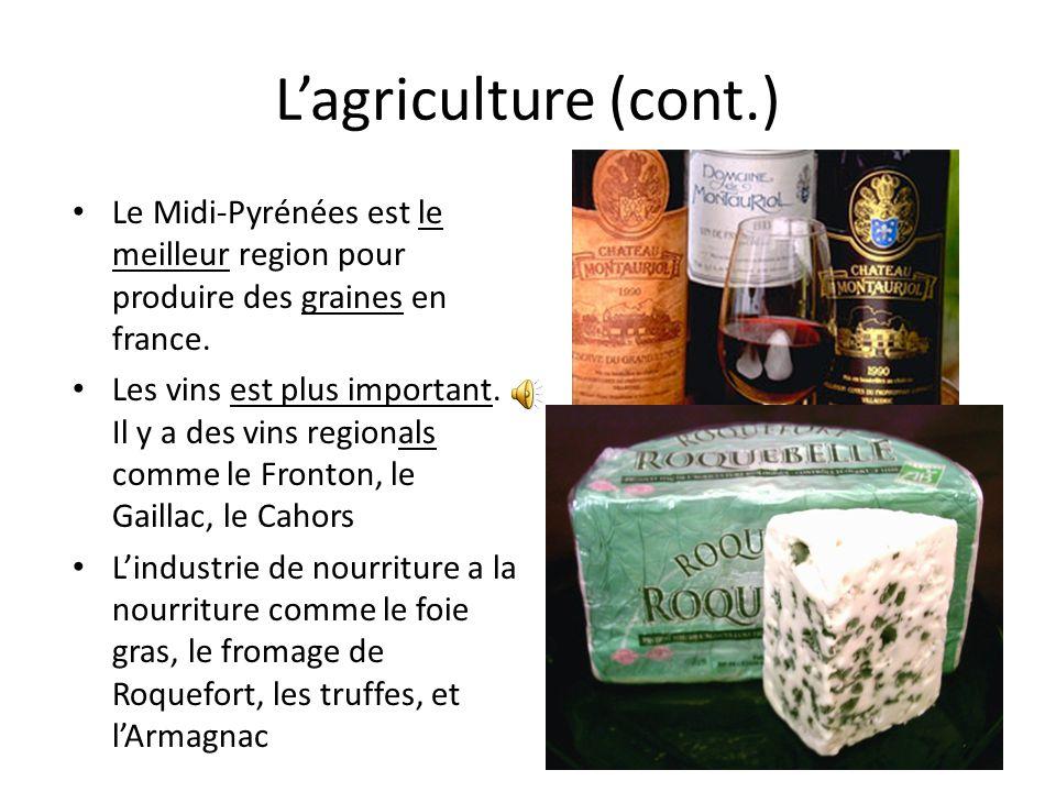 Lagriculture (cont.) Le Midi-Pyrénées est le meilleur region pour produire des graines en france.