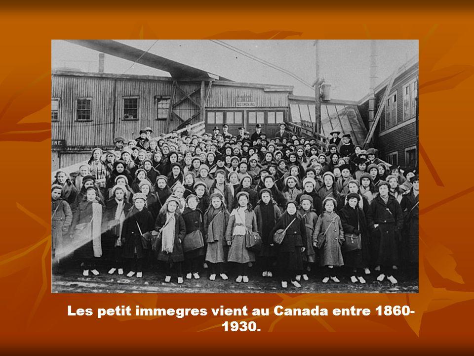 Les petit immegres vient au Canada entre 1860- 1930.