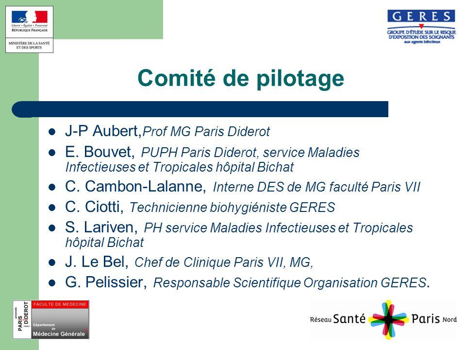 Comité de pilotage J-P Aubert, Prof MG Paris Diderot E. Bouvet, PUPH Paris Diderot, service Maladies Infectieuses et Tropicales hôpital Bichat C. Camb