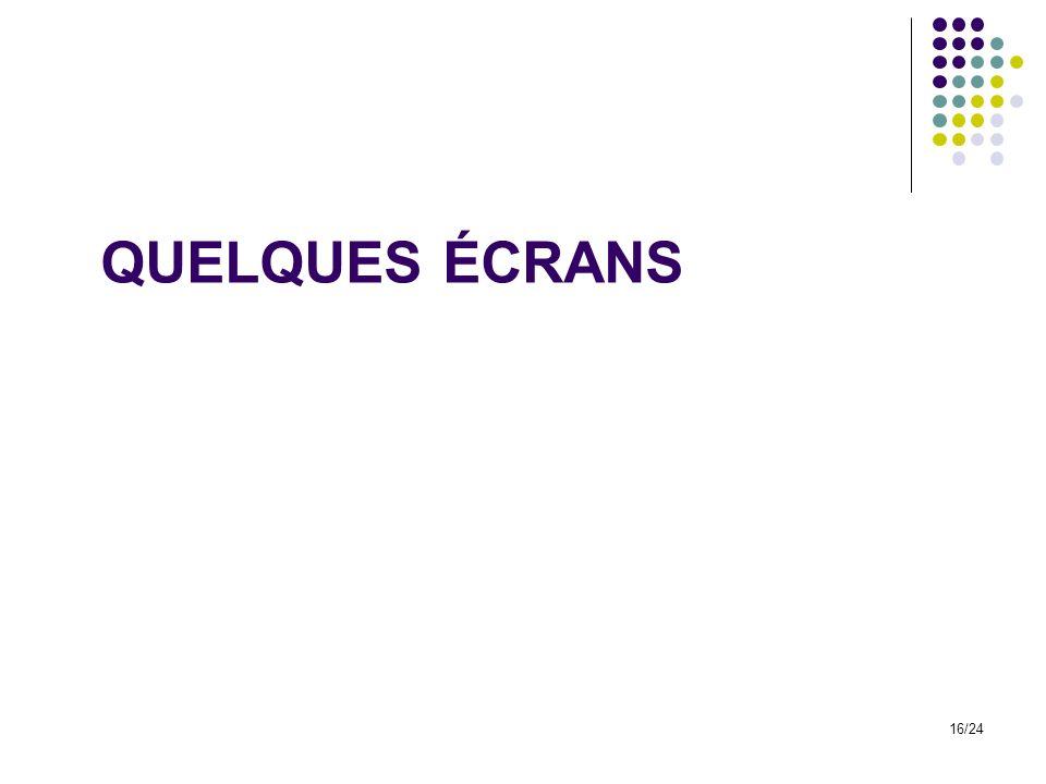 QUELQUES ÉCRANS 16/24
