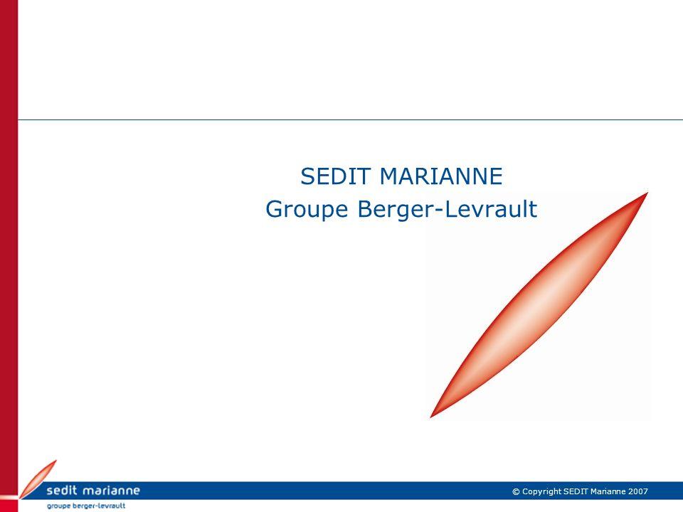 © Copyright SEDIT Marianne 2007 SEDIT MARIANNE Groupe Berger-Levrault