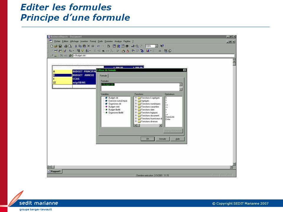 © Copyright SEDIT Marianne 2007 Editer les formules Principe dune formule
