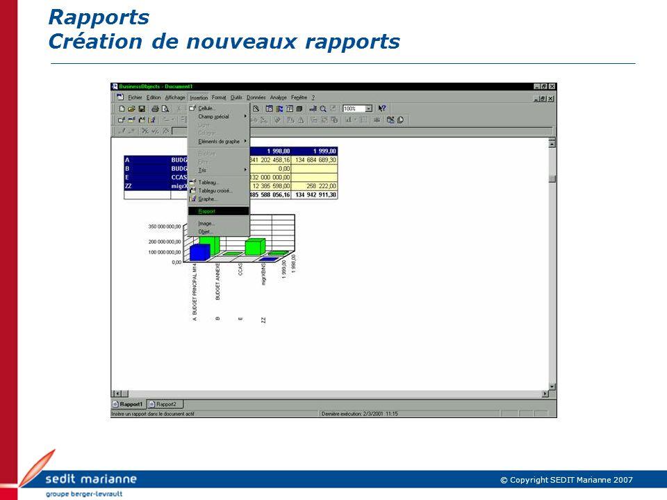 © Copyright SEDIT Marianne 2007 Rapports Création de nouveaux rapports
