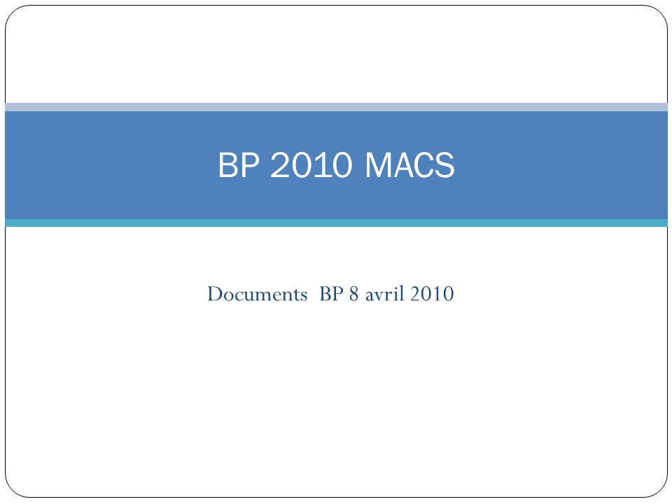 Documents BP 8 avril 2010 BP 2010 MACS