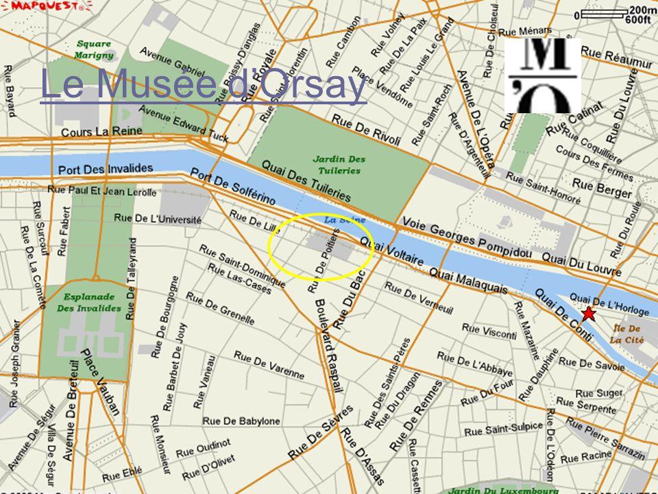Le Musée dOrsay est situé dans la rive gauche, près du Louvre, dans un bâtiment qui sappelait La gare dOrsay. Cétait une gare de 1900 à 1939.