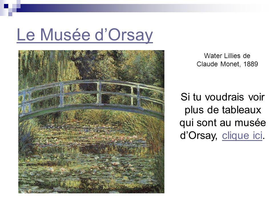 Le Musée dOrsay Auotportrait de Vincent Van Gogh, 1889 Si tu voudrais voir plus de tableaux qui sont au musée dOrsay, clique ici.clique ici