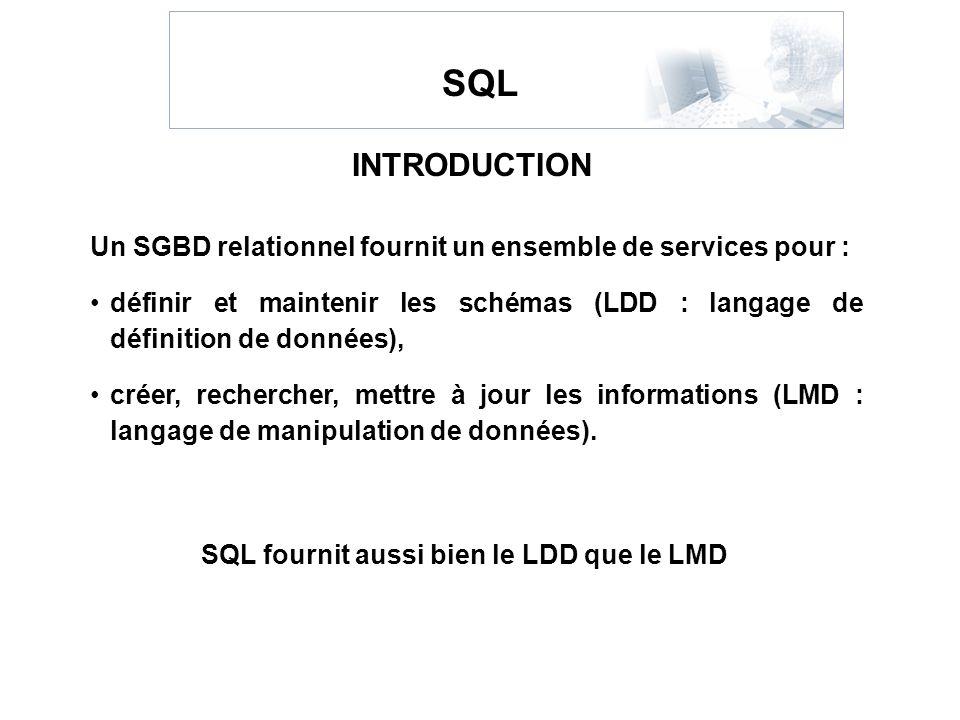 Un SGBD relationnel fournit un ensemble de services pour : définir et maintenir les schémas (LDD : langage de définition de données), créer, recherche