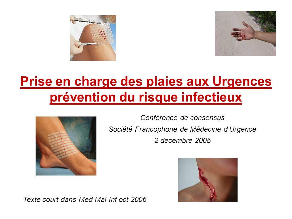 Prise en charge des plaies aux Urgences prévention du risque infectieux Conférence de consensus Société Francophone de Médecine dUrgence 2 decembre 20