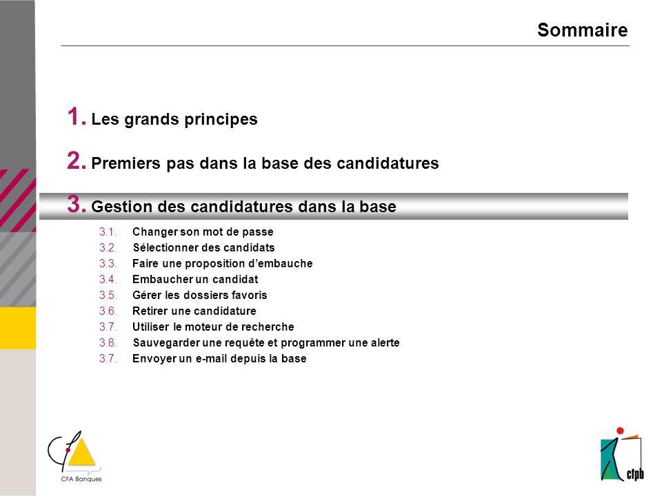 Sommaire 1. Les grands principes 2. Premiers pas dans la base des candidatures 3. Gestion des candidatures dans la base 3.1.Changer son mot de passe 3